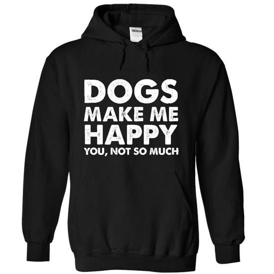 12 Dogs Makes Me Happy 21 T Shirts Every Dog Owner Must Have!